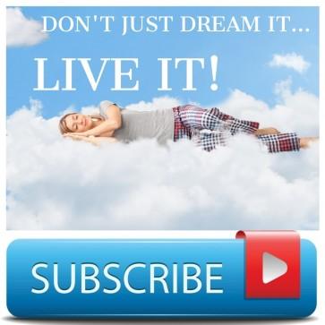 DON'T JUST DREAM IT... LIVE IT!